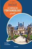 Guide Du Musée National Du Château De Fontainebleau par Serge Bathendier
