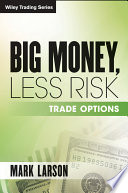Big Money  Less Risk