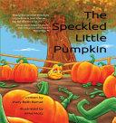 The Speckled Little Pumpkin