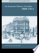 An Economic History of London 1800 1914