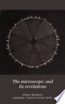 The Microscope and its revelations