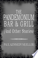 The Pandemonium Bar   Grill  and Other Stories