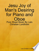 Jesu Joy Of Man S Desiring For Piano And Oboe Pure Sheet Music By Lars Christian Lundholm