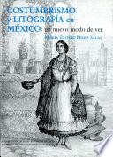 Costumbrismo y litografía en México