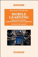 Mobile learning. Dimensioni teoriche, modelli didattici, scenari applicativi