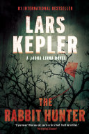 The Rabbit Hunter Gripping Thriller In Lars Kepler S
