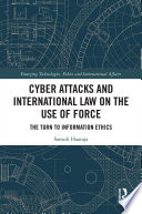 Cyber Attacks and International Law on the Use of Force