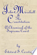 John Marshall   the Constitution  A Chronical of the Supreme Court