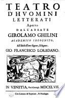Teatro d huomini letterati aperto dall  Abbate Girolamo Ghilini