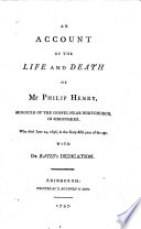 An account of the life and death of Mr Philip Henry ... With Dr Bates's dedication. [By Matthew Henry.]