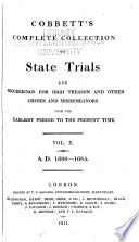 Cobbett's Complete Collection Of State Trials And Proceedings For High Treason And Other Crimes And Misdemeanors From The Earliest Period To The Present Time ... : ...
