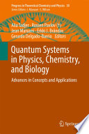 Quantum Systems in Physics  Chemistry  and Biology