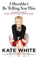 download ebook i shouldn't be telling you this: success secrets every gutsy girl should know pdf epub