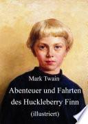 Abenteuer und Fahrten des Huckleberry Finn  illustriert