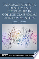 Language  Culture  Identity and Citizenship in College Classrooms and Communities