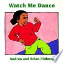Watch Me Dance