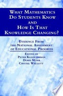 What Mathematics Do Students Know and How is that Knowledge Changing