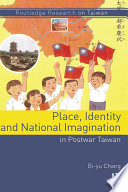 Place  Identity  and National Imagination in Post war Taiwan