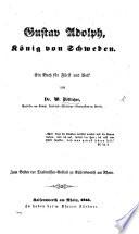 Gustav Adolph, König von Schweden. Ein Buch für Fürst und Volk. [With plates.]