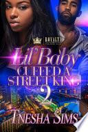 Lil  Baby Cuffed A Street King 2 Book PDF