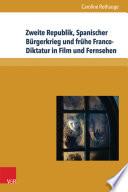 Zweite Republik, Spanischer Bürgerkrieg und frühe Franco-Diktatur in Film und Fernsehen