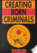 Creating Born Criminals