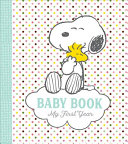 Peanuts Baby Book : book is the perfect way to record all...