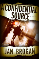 A Confidential Source New Fast Paced Mysterythat Will Be Impossible