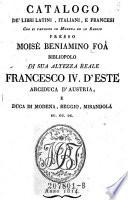 Catalogo de libri latini, italiani e francesi che si vendono in Modena ed in Reggio presso ---.