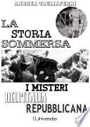 La storia sommersa  i misteri dell Italia repubblicana