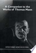 A Companion to the Works of Thomas Mann