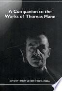 A Companion to the Works of Thomas Mann