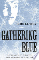 Gathering Blue (The Giver Quartet) by Lois Lowry