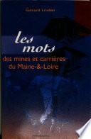 Les mots des mines et carrières du Maine-et-Loire