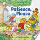 The Berenstain Bears Patience Please