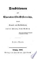 Traditionen Zur Charakteristik Oesterreichs Seines Staats Und Volkslebens Unter Franz Dem Ersten