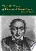 the life times labours of robert owen