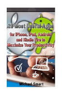 20 Most Useful Apps for IPhone  IPad  Android and Kindle Fire to Maximize Your Productivity