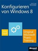 Konfigurieren von Windows 8 : Original Microsoft Praxistraining