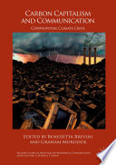 Carbon Capitalism And Communication : and contesting the current climate crisis. there...