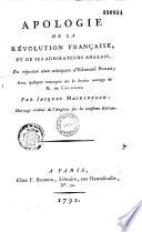 Apologie de la Révolution française, et de ses admirateurs anglais, en réponse aux attaques d'Edmund Burke; avec quelques remarques sur le dernier ouvrage de M. de Calonne. Par Jacques Mackintosh