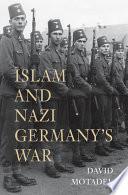 Islam and Nazi Germany s War