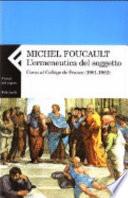 L ermeneutica del soggetto  Corso al Coll  ge de France  1981 1982