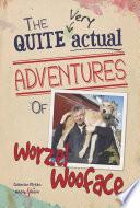 The quite very actual adventures of Worzel Wooface