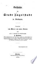 Geschichte der stadt Ingolstadt in Oberbayern