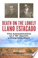 Death on the Lonely Llano Estacado A Band Of Twenty Five Homesteader Families