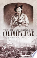 The Life and Legends of Calamity Jane Book PDF