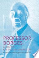Professor Borges  A Course on English Literature