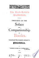 The Book Lover S Enchiridion Thoughts Selected And Arranged By Philobiblos
