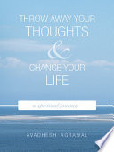 Throw Away Your Thoughts And Change Your Life